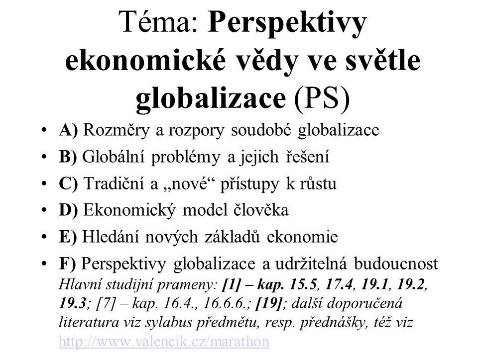 Téma: Perspektivy ekonomické vědy ve světle globalizace (PS)