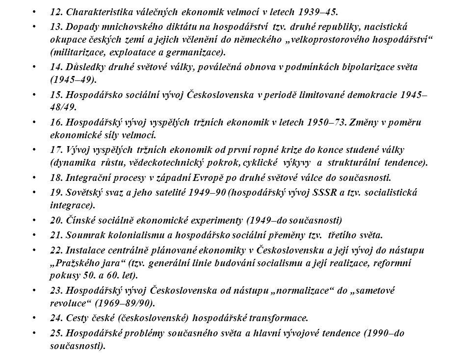 12. Charakteristika válečných ekonomik velmocí v letech 1939–45.