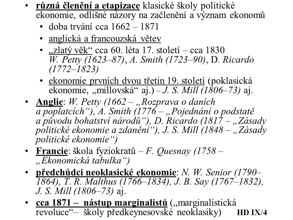 různá členění a etapizace klasické školy politické ekonomie, odlišné názory na začlenění a význam ekonomů