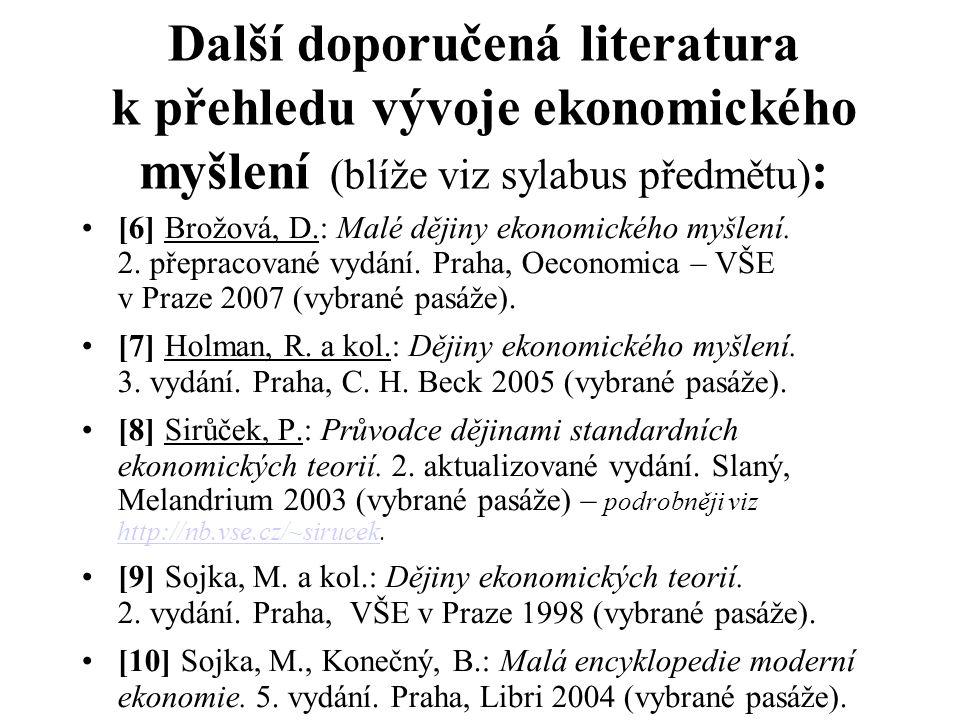 Další doporučená literatura k přehledu vývoje ekonomického myšlení (blíže viz sylabus předmětu):