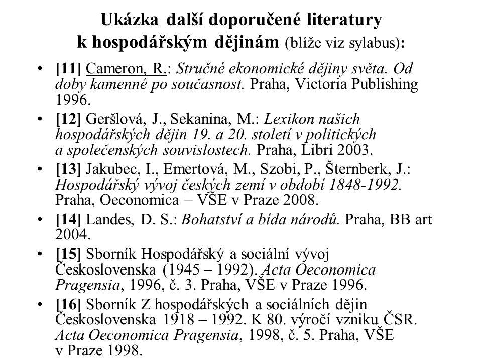 Ukázka další doporučené literatury k hospodářským dějinám (blíže viz sylabus):