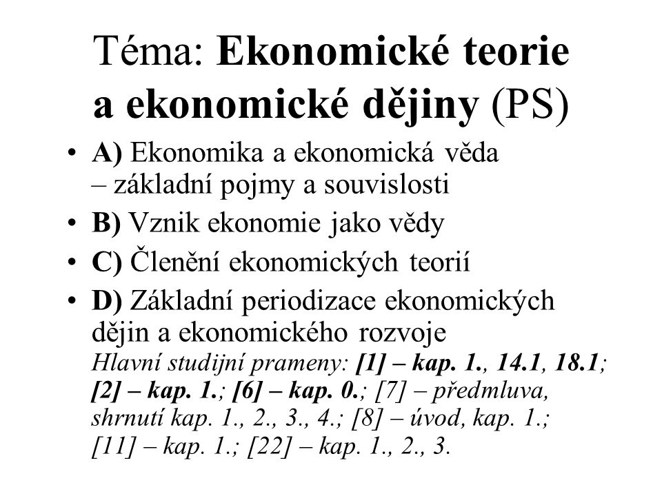 Téma: Ekonomické teorie a ekonomické dějiny (PS)