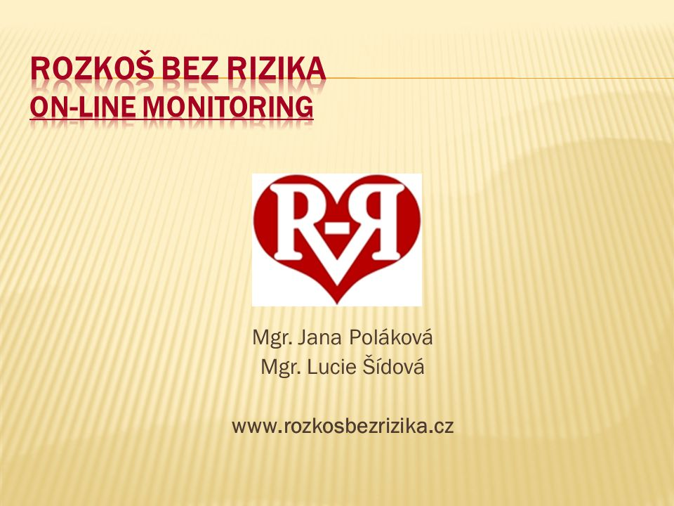 ROZKOŠ bez RIZIKA On-Line Monitoring
