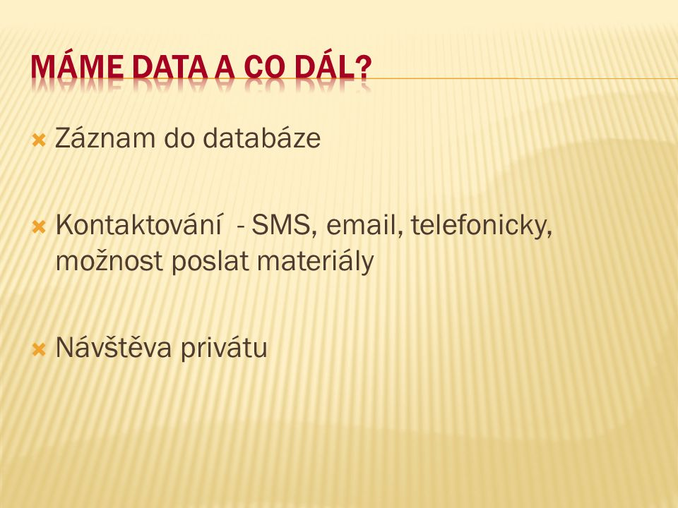 Máme data a co dál Záznam do databáze