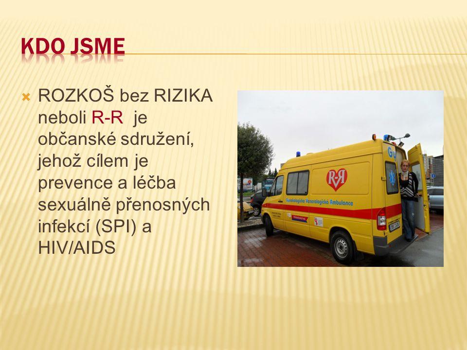 Kdo jsme ROZKOŠ bez RIZIKA neboli R-R je občanské sdružení, jehož cílem je prevence a léčba sexuálně přenosných infekcí (SPI) a HIV/AIDS.