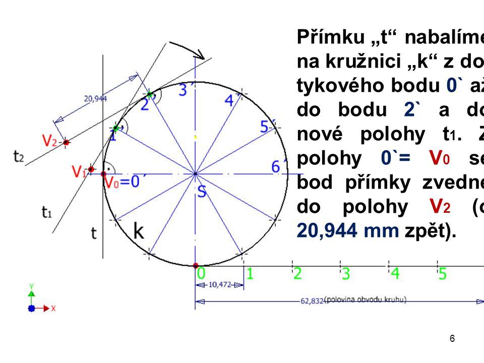 """Přímku """"t nabalíme na kružnici """"k z do-tykového bodu 0` až do bodu 2` a do nové polohy t1."""