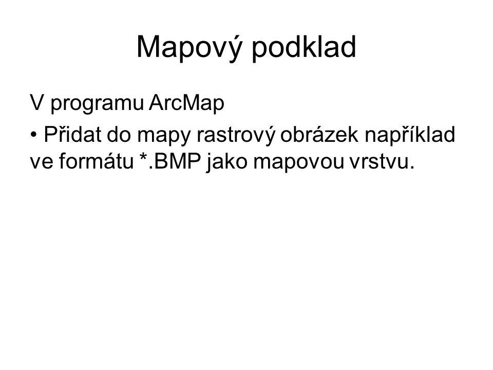 Mapový podklad V programu ArcMap