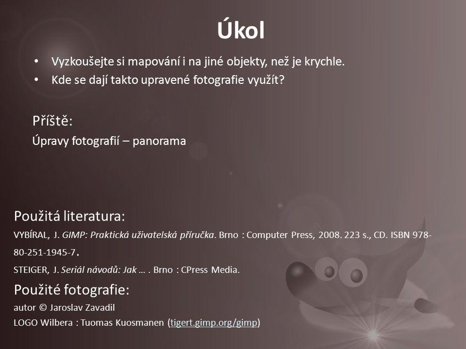 Úkol Příště: Použitá literatura: Použité fotografie: