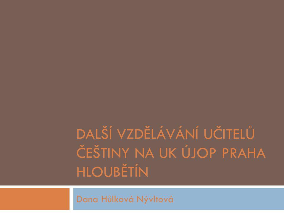 Další vzdělávání učitelů češtiny na UK ÚJOP Praha Hloubětín
