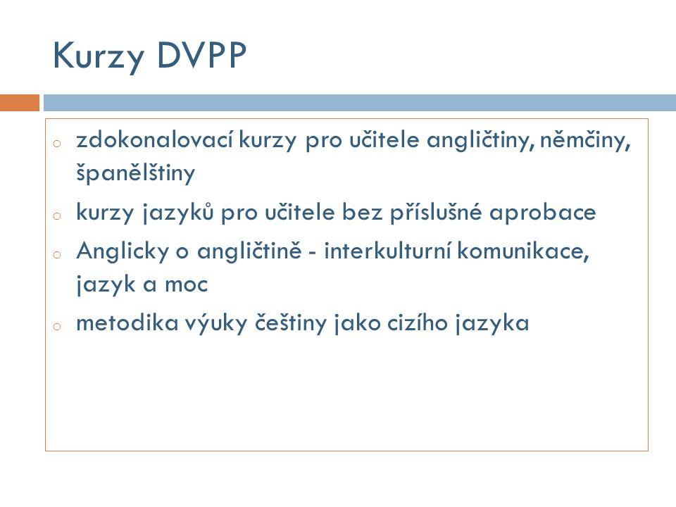 Kurzy DVPP zdokonalovací kurzy pro učitele angličtiny, němčiny, španělštiny. kurzy jazyků pro učitele bez příslušné aprobace.