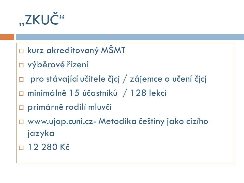"""""""ZKUČ kurz akreditovaný MŠMT výběrové řízení"""