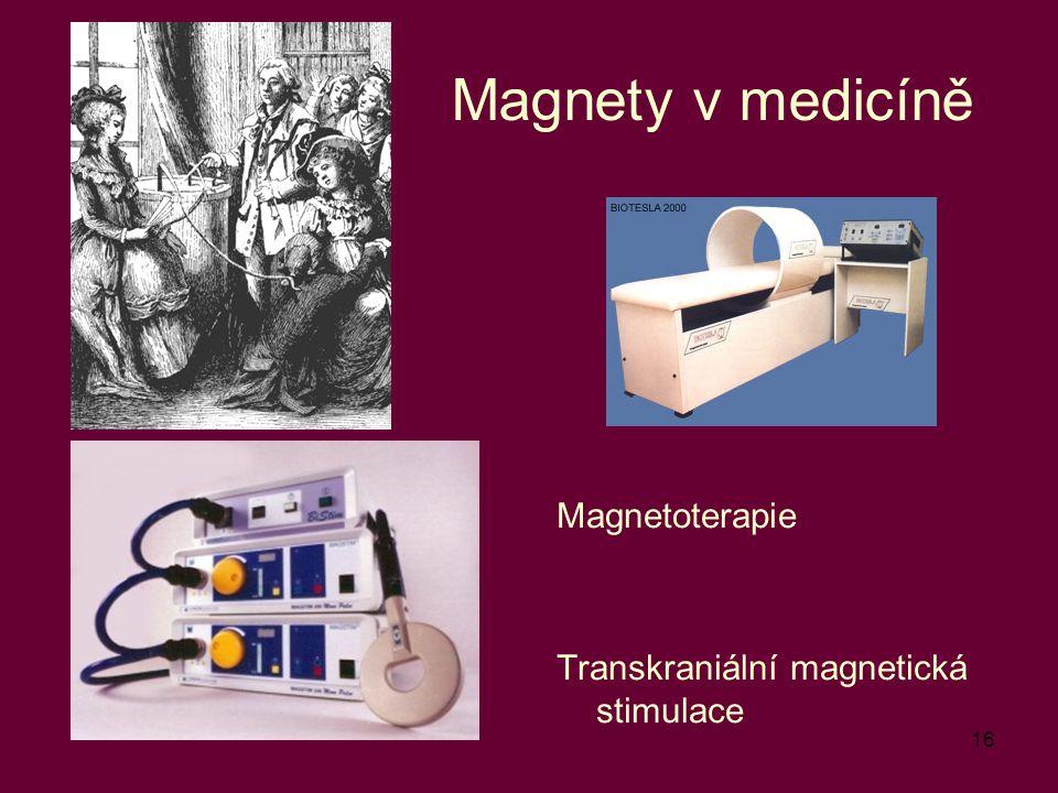 Magnety v medicíně Magnetoterapie Transkraniální magnetická stimulace