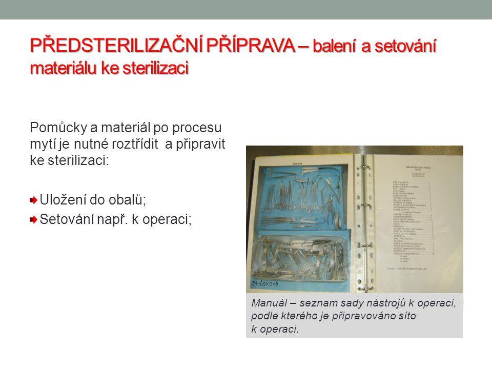PŘEDSTERILIZAČNÍ PŘÍPRAVA – balení a setování materiálu ke sterilizaci