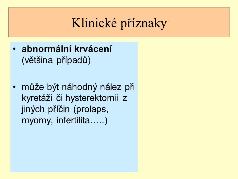 Klinické příznaky abnormální krvácení (většina případů)