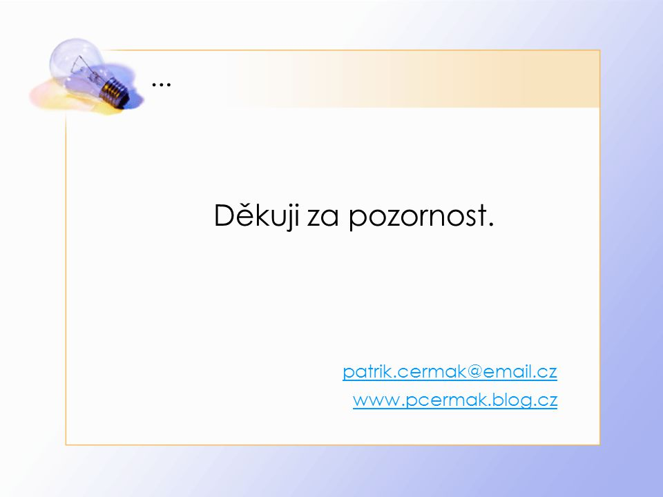 … Děkuji za pozornost. patrik.cermak@email.cz www.pcermak.blog.cz