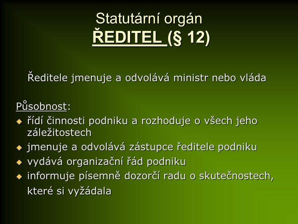 Statutární orgán ŘEDITEL (§ 12)