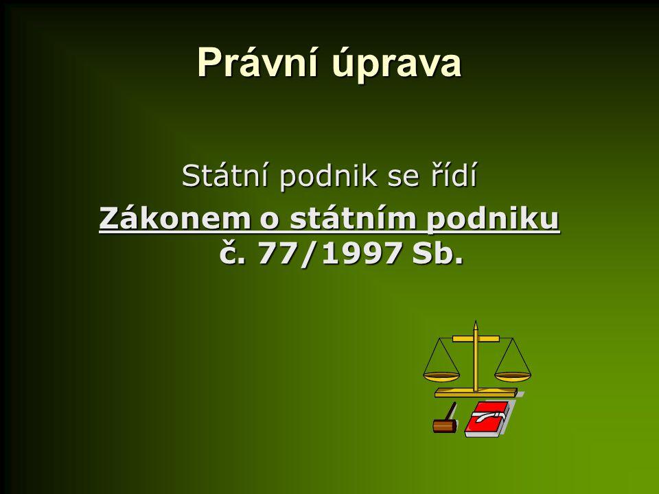 Zákonem o státním podniku č. 77/1997 Sb.