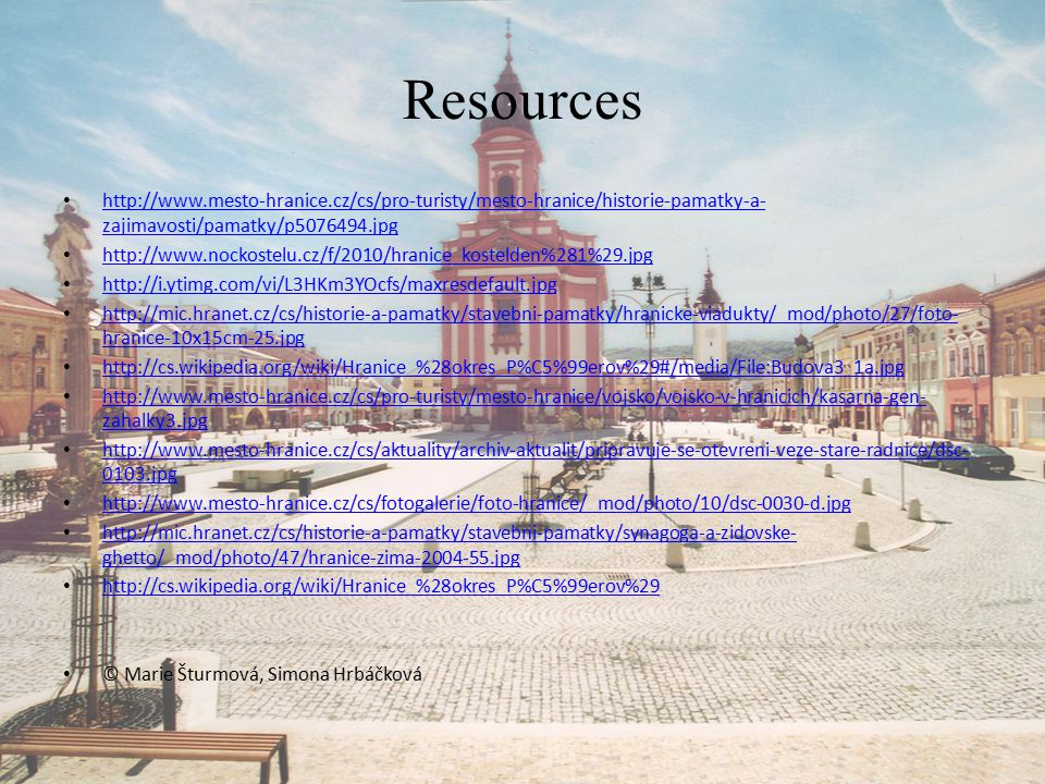 Resources http://www.mesto-hranice.cz/cs/pro-turisty/mesto-hranice/historie-pamatky-a-zajimavosti/pamatky/p5076494.jpg.