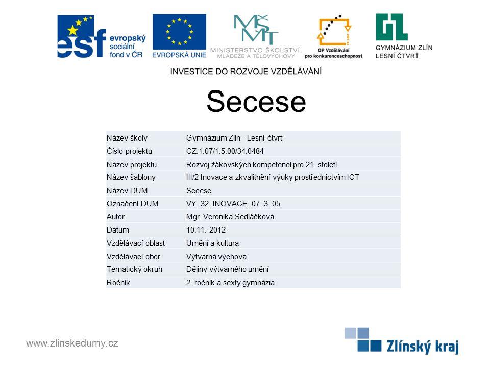 Secese www.zlinskedumy.cz Název školy Gymnázium Zlín - Lesní čtvrť