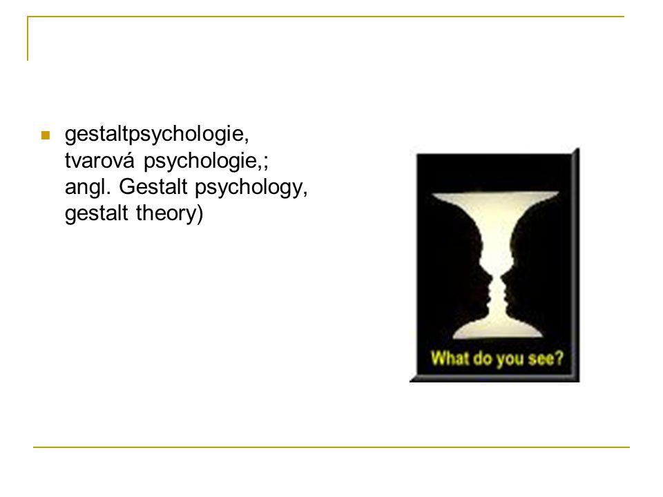 gestaltpsychologie, tvarová psychologie,; angl