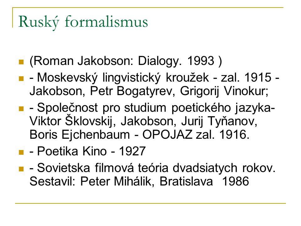 Ruský formalismus (Roman Jakobson: Dialogy. 1993 )