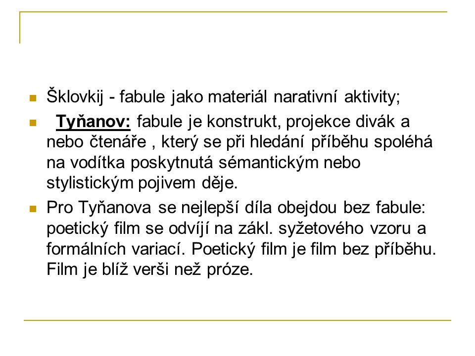 Šklovkij - fabule jako materiál narativní aktivity;
