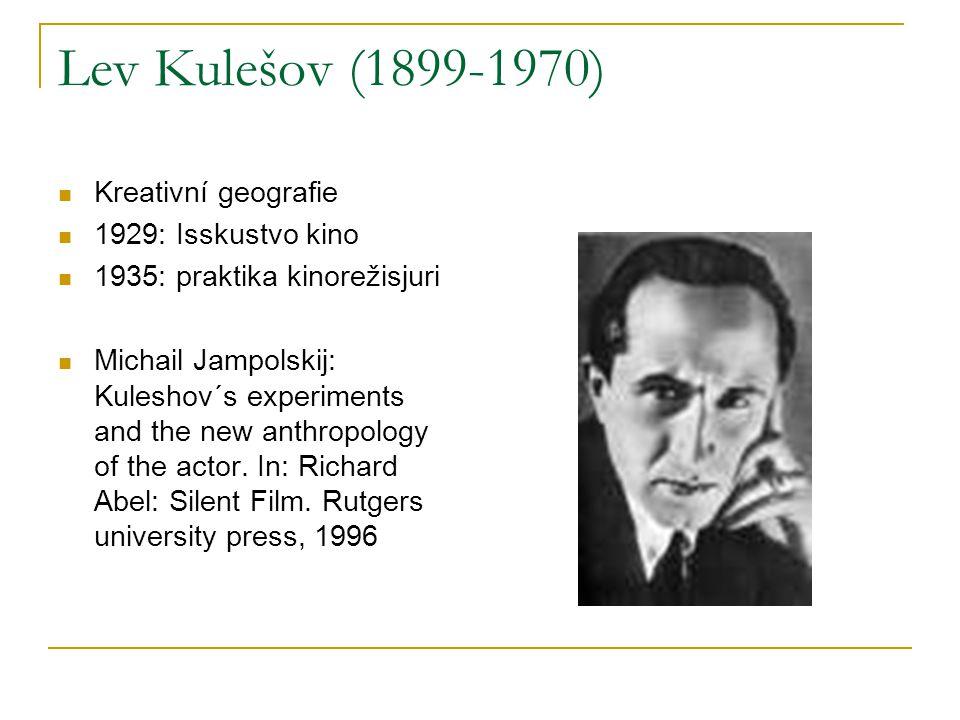 Lev Kulešov (1899-1970) Kreativní geografie 1929: Isskustvo kino