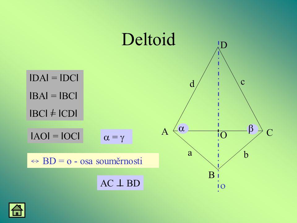 Deltoid D IDAI = IDCI c IBAI = IBCI d IBCI = ICDI a b A C O