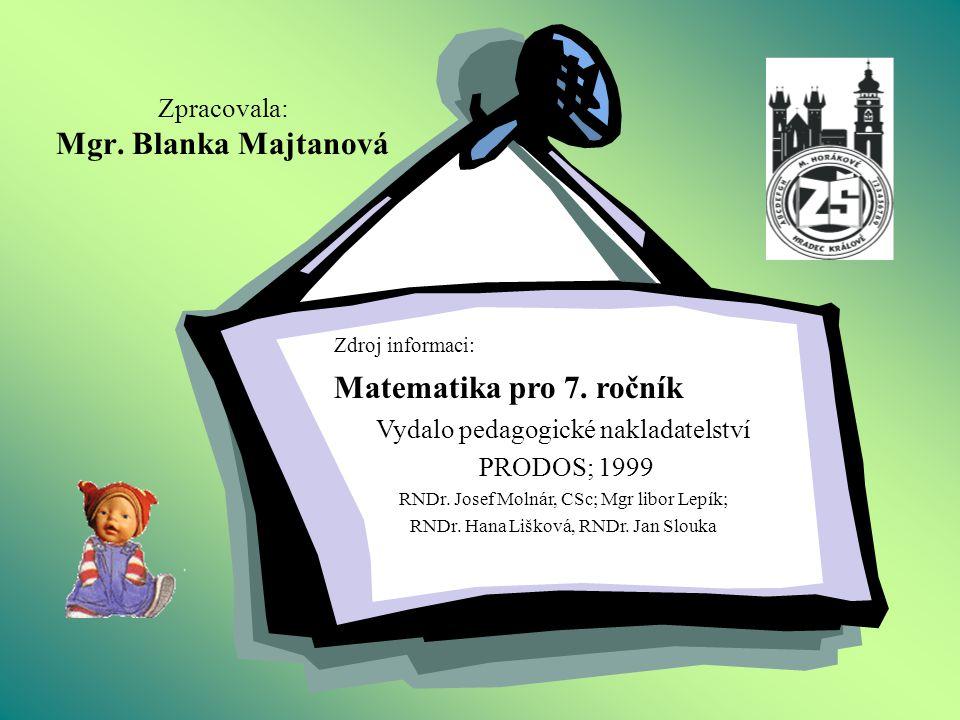 Zpracovala: Mgr. Blanka Majtanová