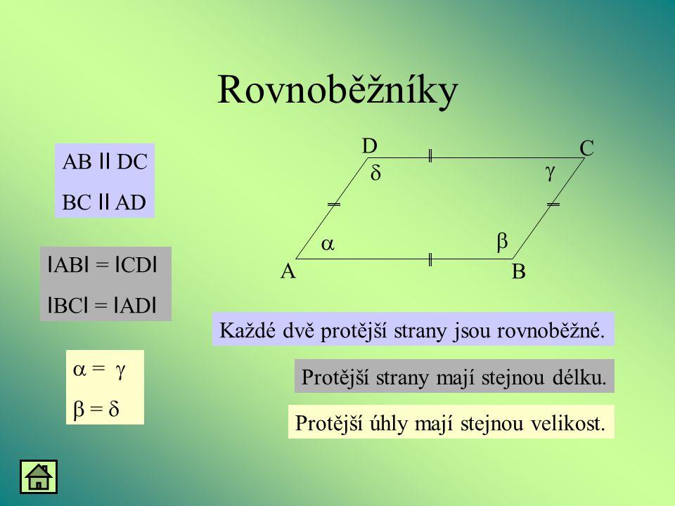 Rovnoběžníky D C AB II DC g d BC II AD a b IABI = ICDI A B IBCI = IADI