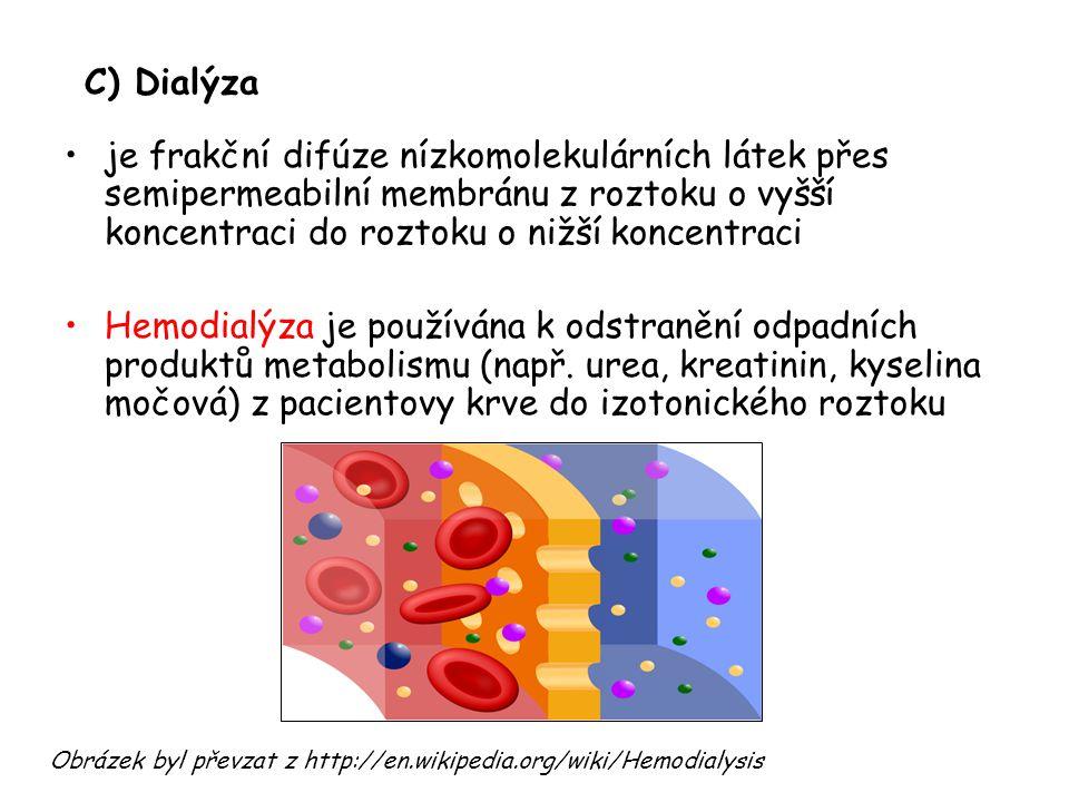 C) Dialýza je frakční difúze nízkomolekulárních látek přes semipermeabilní membránu z roztoku o vyšší koncentraci do roztoku o nižší koncentraci.