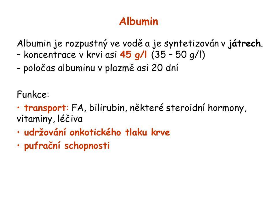 Albumin Albumin je rozpustný ve vodě a je syntetizován v játrech. – koncentrace v krvi asi 45 g/l (35 – 50 g/l)