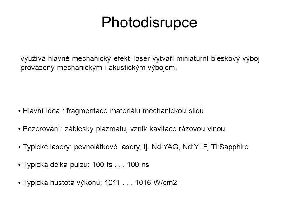 Photodisrupce využívá hlavně mechanický efekt: laser vytváří miniaturní bleskový výboj provázený mechanickým i akustickým výbojem.