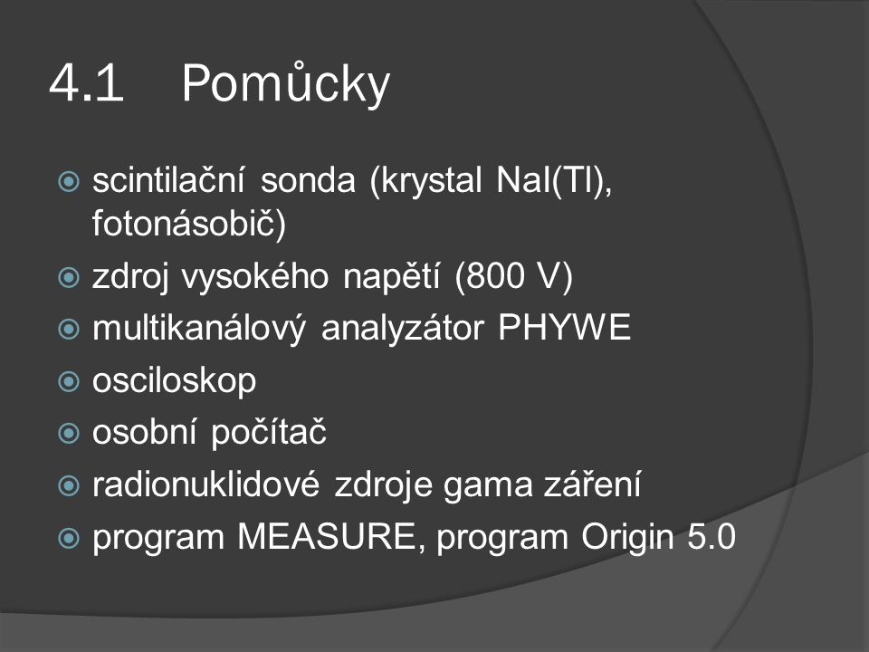 4.1 Pomůcky scintilační sonda (krystal NaI(Tl), fotonásobič)