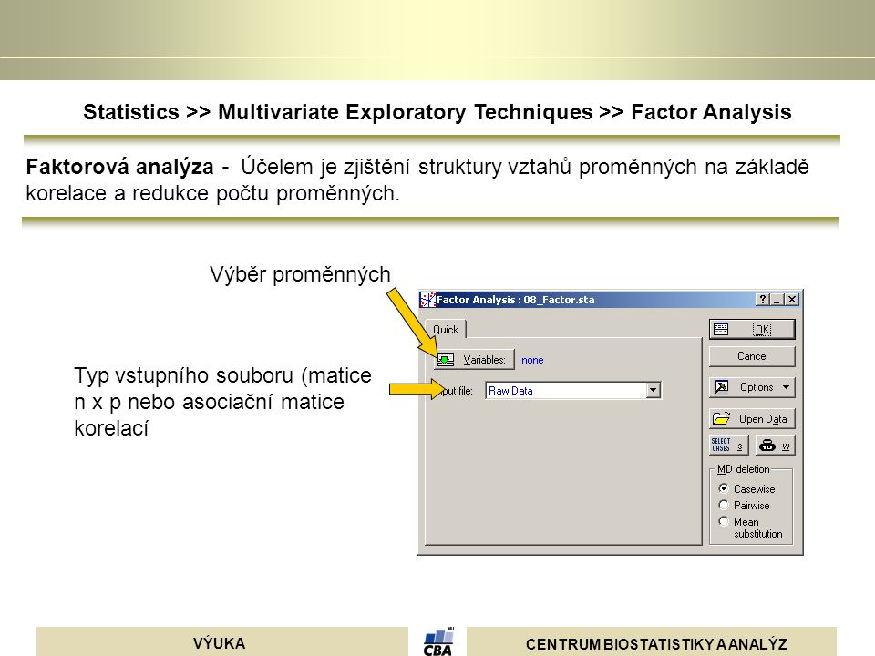 Statistics >> Multivariate Exploratory Techniques >> Factor Analysis