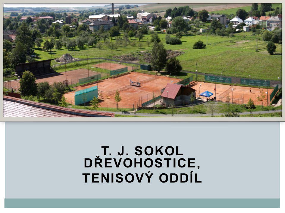 T. J. SOKOL DŘEVOHOSTICE, TENISOVÝ ODDÍL