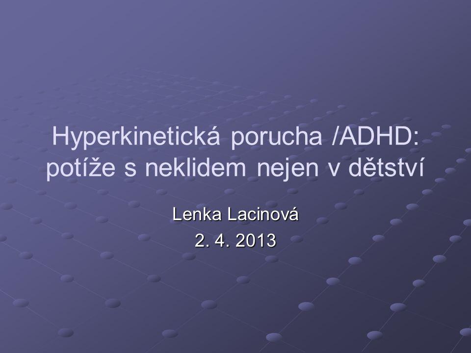 Hyperkinetická porucha /ADHD: potíže s neklidem nejen v dětství