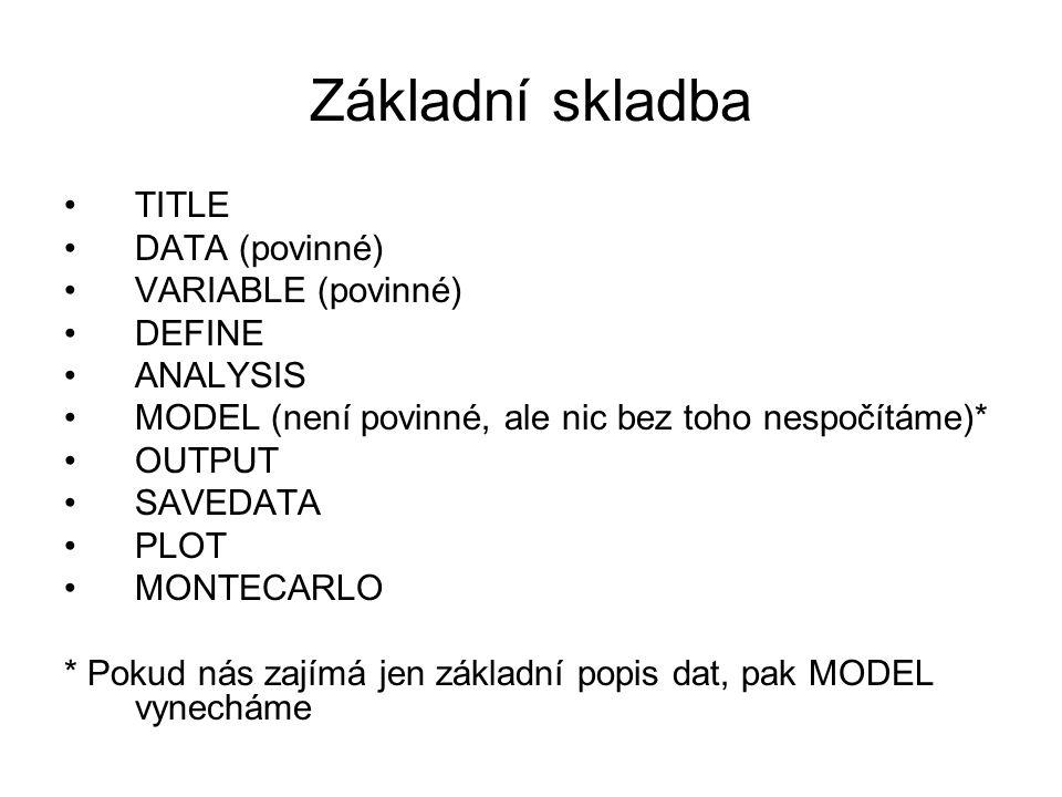 Základní skladba TITLE DATA (povinné) VARIABLE (povinné) DEFINE