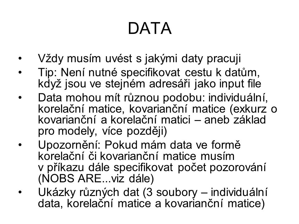 DATA Vždy musím uvést s jakými daty pracuji