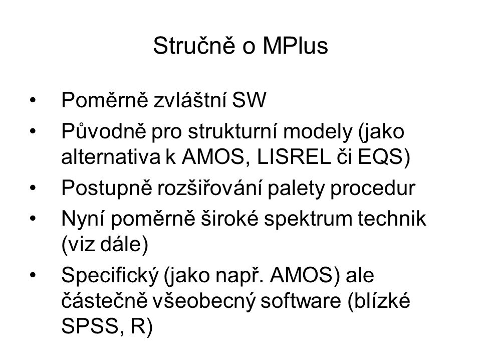 Stručně o MPlus Poměrně zvláštní SW