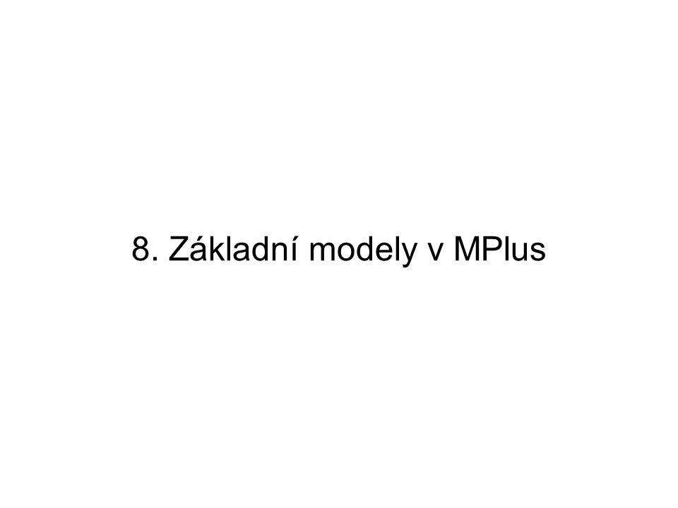 8. Základní modely v MPlus