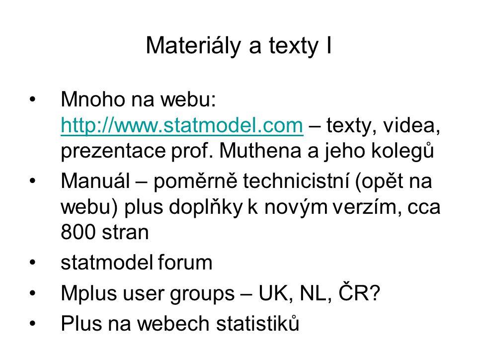 Materiály a texty I Mnoho na webu: http://www.statmodel.com – texty, videa, prezentace prof. Muthena a jeho kolegů.
