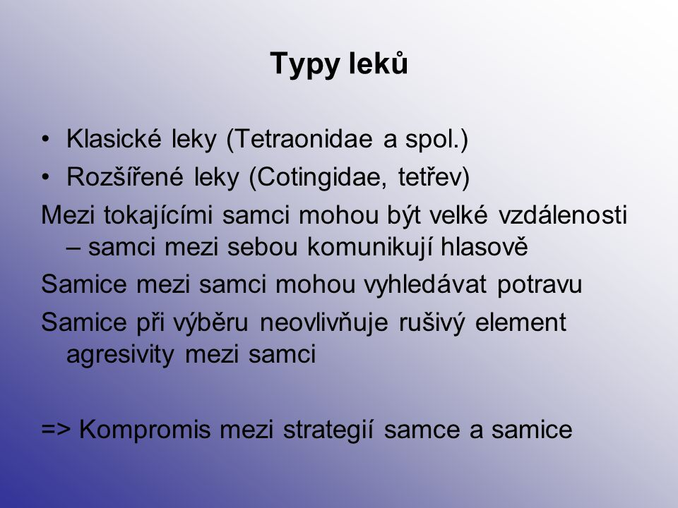 Typy leků Klasické leky (Tetraonidae a spol.)