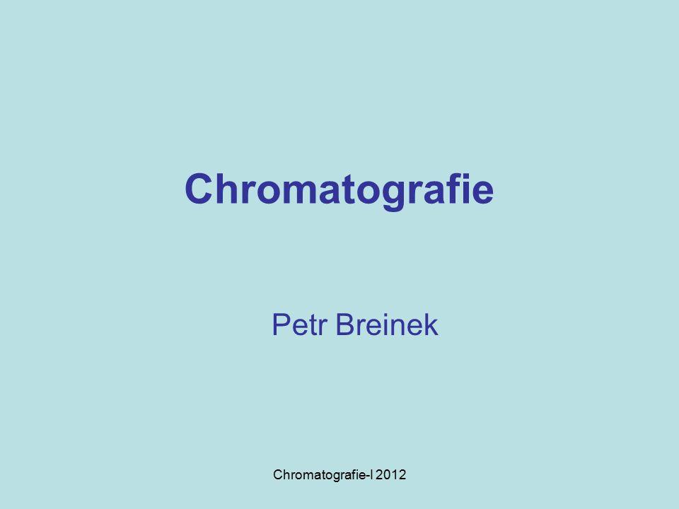 Chromatografie Petr Breinek Chromatografie-I 2012