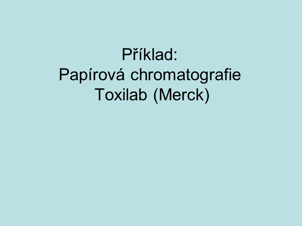 Příklad: Papírová chromatografie Toxilab (Merck)