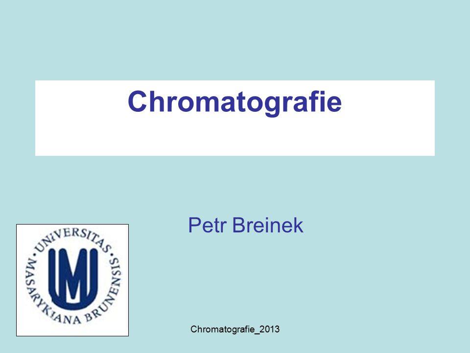 Chromatografie Petr Breinek Chromatografie_2013