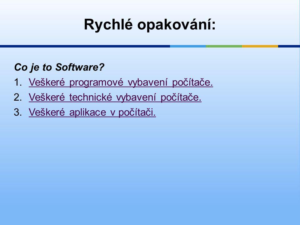 Rychlé opakování: Co je to Software