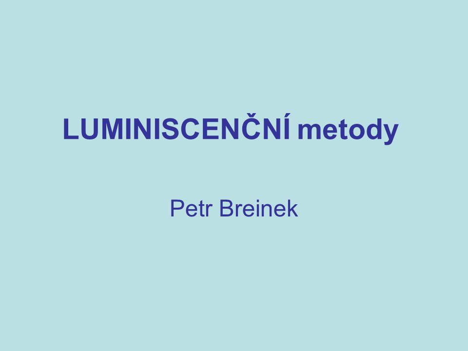 LUMINISCENČNÍ metody Petr Breinek