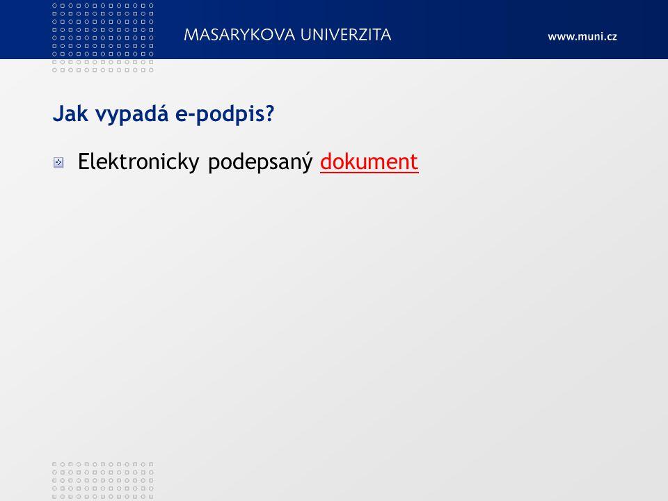 Jak vypadá e-podpis Elektronicky podepsaný dokument