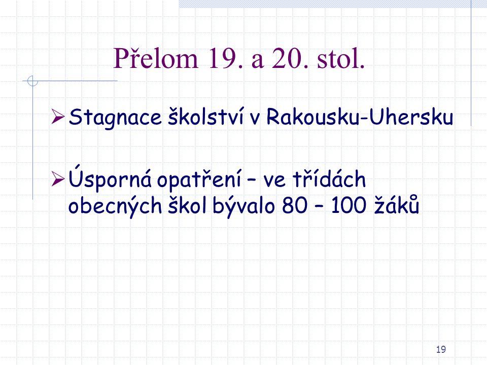 Přelom 19. a 20. stol. Stagnace školství v Rakousku-Uhersku